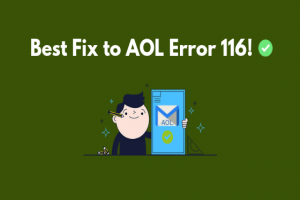 What are the Ways to Fix AOL Error 116?