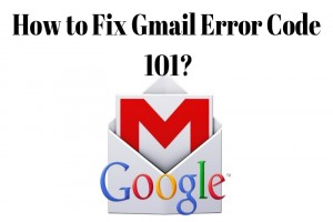 How To Fix Gmail Error Code 101?