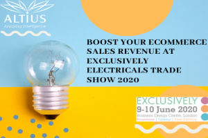 Boost your e-commerce sales revenue at Exclusively Electricals Trade Show 2020