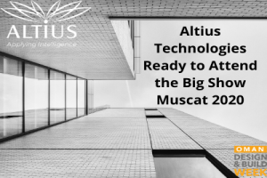 Altius Technologies Ready to Attend the Big Show Muscat 2020