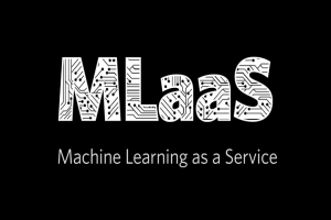 Machine Learning as a Service (MLaaS) Market To Rise Grow at an Astonishing CAGR by 2027