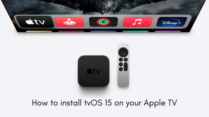 How to install tvOS 15 Beta on your Apple TV